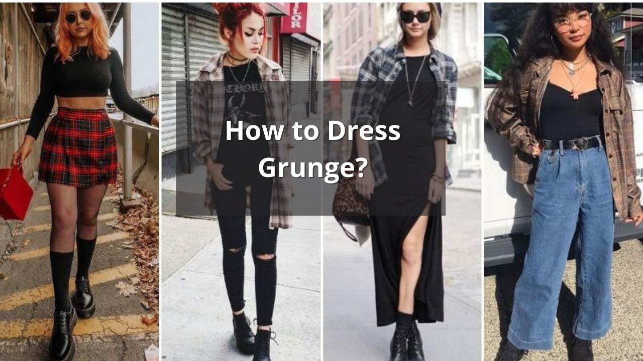How to Dress Grunge [Soft, Bold, Hot and Dirty in 2021]